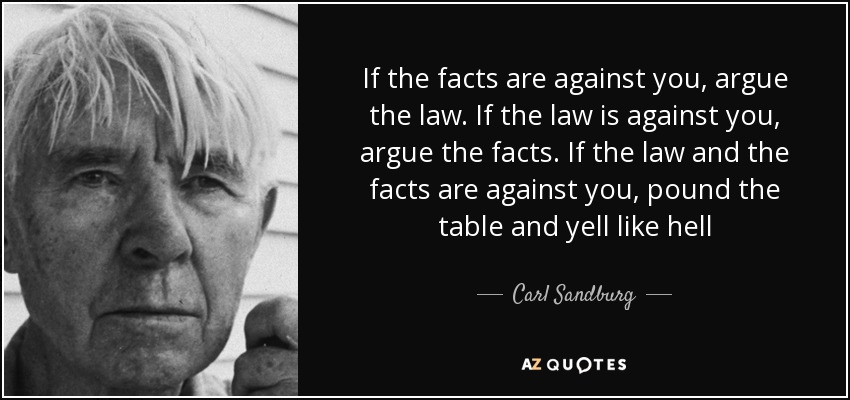 quote-if-the-facts-are-against-you-argue-the-law-if-the-law-is-against-you-argue-the-facts-carl-sandburg-127-74-86